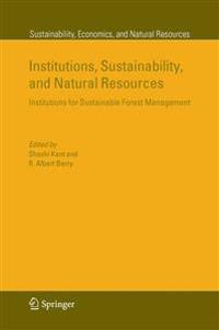 Institutions, Sustainability, and Natural Resources: Institutions for Sustainable Forest Management