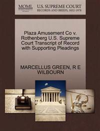 Plaza Amusement Co V. Rothenberg U.S. Supreme Court Transcript of Record with Supporting Pleadings