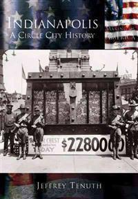Indianapolis: A City Circle History