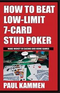 How to Beat Low Limit 7 Stud