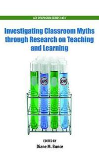 Investigating Classroom Myths Through Research on Teaching and Learning