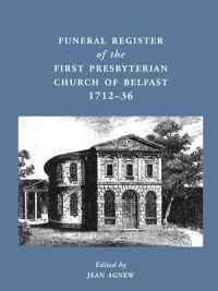Funeral Register of the First Presbyterian Church in Belfast 1712-36
