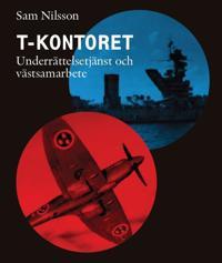 T-kontoret : svenskt spioneri under kalla kriget