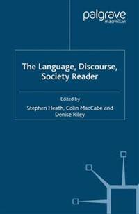 The Language, Discourse, Society Reader