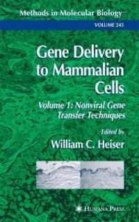 Gene Delivery to Mammalian Cells: Volume 1: Nonviral Gene Transfer Techniques