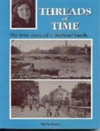 Threads of time - the true story of a bedford family