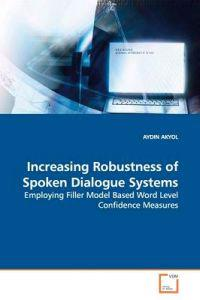 Increasing Robustness of Spoken Dialogue Systems