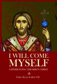 I will come myself - experiencing the risen christ