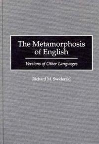 The Metamorphosis of English