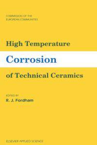 High Temperature Corrosion of Technical Ceramics
