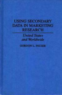 Using Secondary Data in Marketing Research