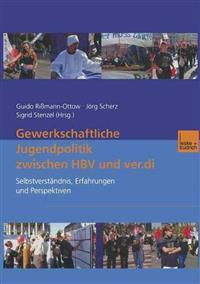 Gewerkschaftliche Jugendpolitik Zwischen Hbv Und Ver.di