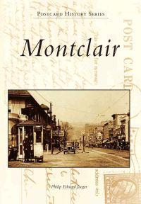Montclair: A Postcard Guide to Its Past