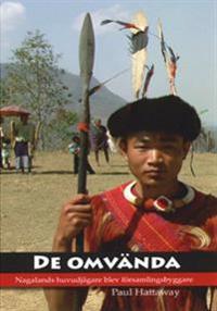 De omvända - Nagalands huvudjägare blev församlingsbyggare