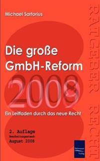 Die Grosse Gmbh-Reform 2008/2009