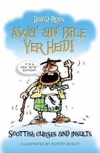 Awa' An' Bile Yer Heid!