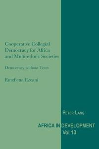 Cooperative Collegial Democracy for Africa and Multi-Ethnic Societies