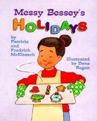 Messy Bessey's Holidays - Patricia C. McKissack  Pat McKissack  Dana Curtis Regan - böcker (9780516264769)     Bokhandel