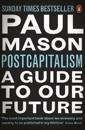 Postcapitalism - a guide to our future