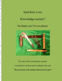 Knowledge Society? No Thank You? Or Yes Please!