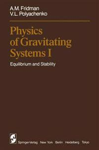 Physics of Gravitating Systems I