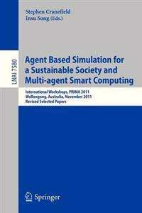 Agent Based Simulation for a Sustainable Society and Multiagent Smart Computing