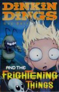 Dinkin dings - and the frightening things