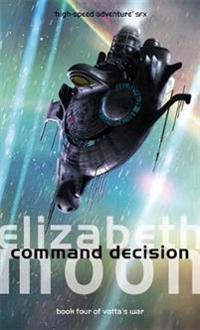 Command decision - vattas war: book four
