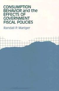 Consumption Behavior and the Effects of Government Fiscal Policies