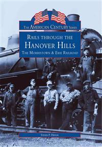 Rails Through the Hanover Hills: The Morristown & Erie Railroad