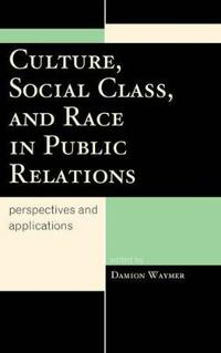 Culture, Social Class, and Race in Public Relations