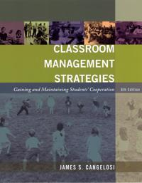 Classroom Management Strategies: Gaining and Maintaining Students' Cooperat