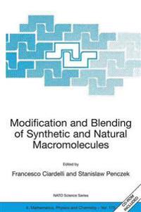Modification and Blending of Synthetic and Natural Macromolecules
