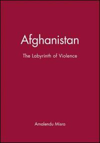 Afghanistan: The Labyrinth of Violence