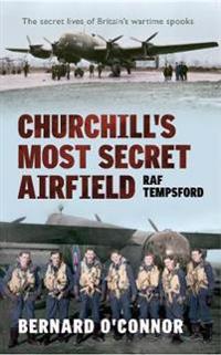 Churchills most secret airfield - raf tempsford