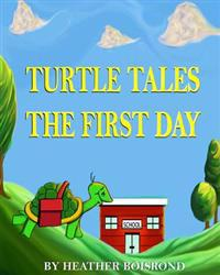 Turtle Tales: The First Day