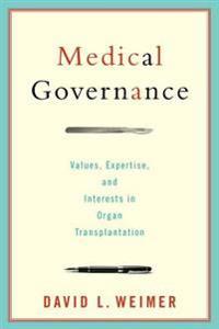 Medical Governance: Values, Expertise, and Interests in Organ Transplantation