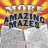 More Amazing Mazes