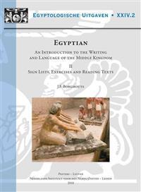 Egyptian. an Introduction to the Writing and Language of the Middle Kingdom: Volume I: Grammar, Syntax and Indexes. Volume II: Sign Lists, Exercises a