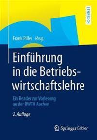 Einführung in Die Betriebswirtschaftslehre: Ein Reader Zur Vorlesung an Der Rwth Aachen