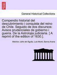 Compendio Historial del Descubrimiento I Conquista del Reino de Chile. Seguido de DOS Discursos