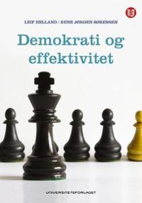 Demokrati og effektivitet - Leif Helland, Rune Jørgen Sørensen | Inprintwriters.org