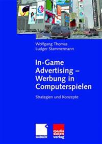 In-Game Advertising - Werbung in Computerspielen: Strategien Und Konzepte