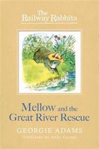 Railway Rabbits: Mellow and the Great River Rescue