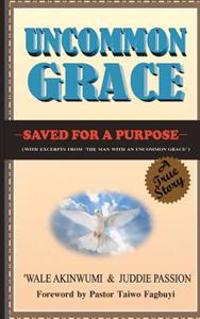 Uncommon Grace: Saved for a Purpose