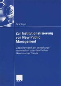Zur Institutionalisierung Von New Public Management: Disziplindynamik Der Verwaltungswissenschaft Unter Dem Einfluss ökonomischer Theorie