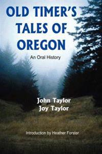 Old Timer's Tales Of Oregon