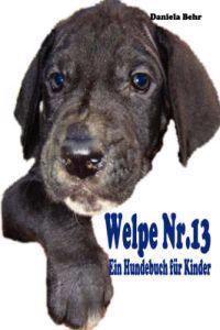 Welpe Nr. 13 - Ein Hundebuch Fur Kinder