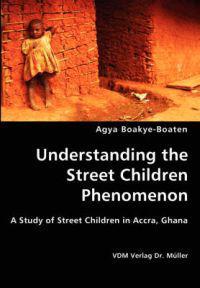 Understanding the Street Children Phenomenon