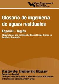 Glosario De Ingenieria De Aguas Residuales/Wastewater Engineering Glossary